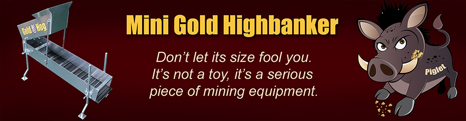 Mini Gold Highbanker
